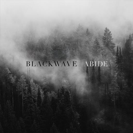 Blackwave Abide by The Rock Music