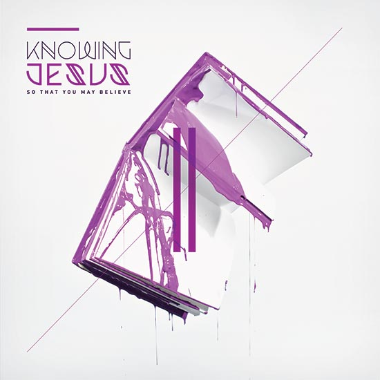 Knowing Jesus: So That You May Believe by The Rock Music