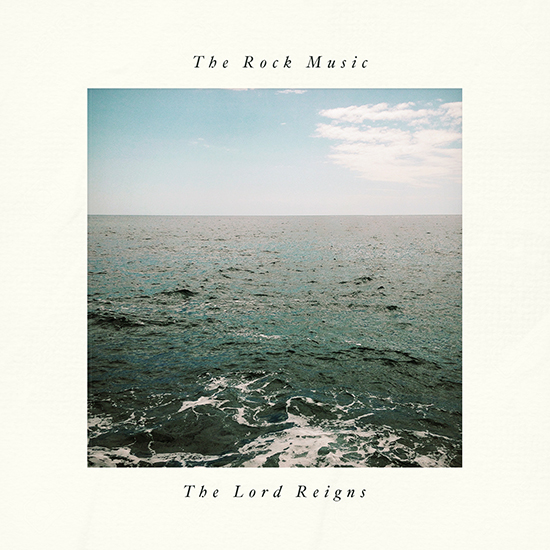 The Lord Reigns Single by The Rock Music